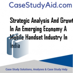STRATEGIC ANALYSIS AND GROWTH IN AN EMERGING ECONOMY A MOBILE HANDSET INDUSTRY IN INDIA