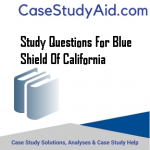 STUDY QUESTIONS FOR BLUE SHIELD OF CALIFORNIA