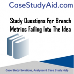 STUDY QUESTIONS FOR BRANCH METRICS FAILING INTO THE IDEA