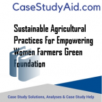 SUSTAINABLE AGRICULTURAL PRACTICES FOR EMPOWERING WOMEN FARMERS GREEN FOUNDATION