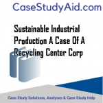 Sustainable Industrial Production A Case of a Recycling Center Corp