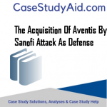 THE ACQUISITION OF AVENTIS BY SANOFI ATTACK AS DEFENSE