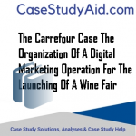 THE CARREFOUR CASE THE ORGANIZATION OF A DIGITAL MARKETING OPERATION FOR THE LAUNCHING OF A WINE FAIR