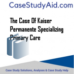 THE CASE OF KAISER PERMANENTE SPECIALIZING PRIMARY CARE