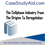 THE CELLPHONE INDUSTRY FROM THE ORIGINS TO DEREGULATION