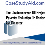 THE CHADCAMEROON OIL PROJECT POVERTY REDUCTION OR RECIPE FOR DISASTER