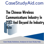 THE CHINESE WIRELESS COMMUNICATIONS INDUSTRY IN 2012 AND BEYOND AN INDUSTRY NOTE