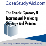THE GAMBLE COMPANY B INTERNATIONAL MARKETING STRATEGY AND POLICIES