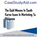 THE GOLD MISSES IN SOUTH KOREA ICONS IN MARKETING TO GANGNAM