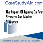 THE IMPACT OF TIPPING ON FIRM STRATEGY AND MARKET OUTCOMES