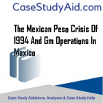 THE MEXICAN PESO CRISIS OF 1994 AND GM OPERATIONS IN MEXICO
