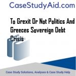TO GREXIT OR NOT POLITICS AND GREECES SOVEREIGN DEBT CRISIS