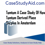 TOMTOM A CASE STUDY OF HOW TOMTOM DERIVED PLACE SURPLUS IN AMSTERDAM