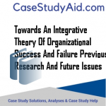 TOWARDS AN INTEGRATIVE THEORY OF ORGANIZATIONAL SUCCESS AND FAILURE PREVIOUS RESEARCH AND FUTURE ISSUES