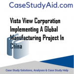 VISTA VIEW CORPORATION IMPLEMENTING A GLOBAL MANUFACTURING PROJECT IN CHINA