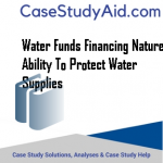 WATER FUNDS FINANCING NATURES ABILITY TO PROTECT WATER SUPPLIES