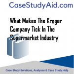 WHAT MAKES THE KROGER COMPANY TICK IN THE SUPERMARKET INDUSTRY