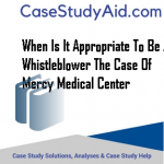 WHEN IS IT APPROPRIATE TO BE A WHISTLEBLOWER THE CASE OF MERCY MEDICAL CENTER