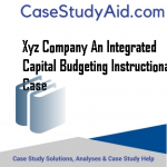 XYZ COMPANY AN INTEGRATED CAPITAL BUDGETING INSTRUCTIONAL CASE