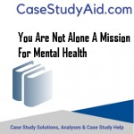 YOU ARE NOT ALONE A MISSION FOR MENTAL HEALTH