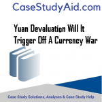 YUAN DEVALUATION WILL IT TRIGGER OFF A CURRENCY WAR